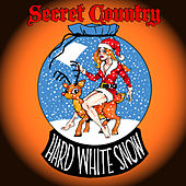 Hard White Snow by Secret Country