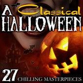 A Classical Halloween - 27 Chilling Masterpieces de Various Artists