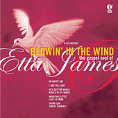 Blowin' In the Wind - The Gospel Soul of Etta James de Etta James