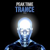 Peak Time Trance, Vol. 2 by Various Artists