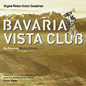 Bavaria Vista Club (Original Motion Picture Soundtrack) von Various Artists