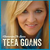 Memories to Burn by Teea Goans