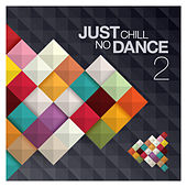 Just Chill: No Dance, Vol.2 de Various Artists