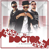 Tu Doctor (feat. J Alvarez) - Single de Jowell & Randy