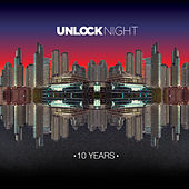Unlock Night - 10 Years by Various Artists