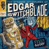 The Strange Adventures of Edgar Switchblade #2: Revenge of the Robot Ghost by Lonesome Wyatt