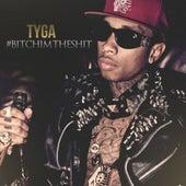 #BitchImTheShit by Tyga