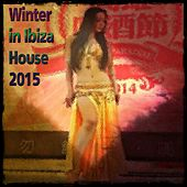 Winter in Ibiza House 2015 (74 Essential House Dance Minimal Tracks for DJ Set) von Various Artists