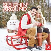 Sleighin' Around: Christmas Songs by Various Artists