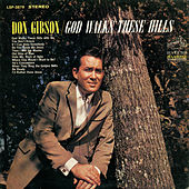 God Walks These Hills von Don Gibson