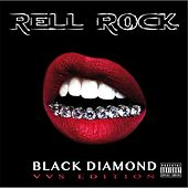 Black Diamond: Vvs Edition by Rell Rock
