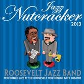 Jazz Nutcracker 2013 (Live) by Roosevelt Jazz Band