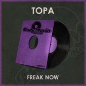 Freak Now de Topa