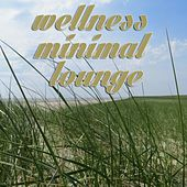 Wellness Minimal Lounge by Various Artists