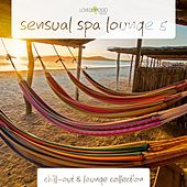 Sensual Spa Lounge 5 - Chill-Out & Lounge Collection by Various Artists