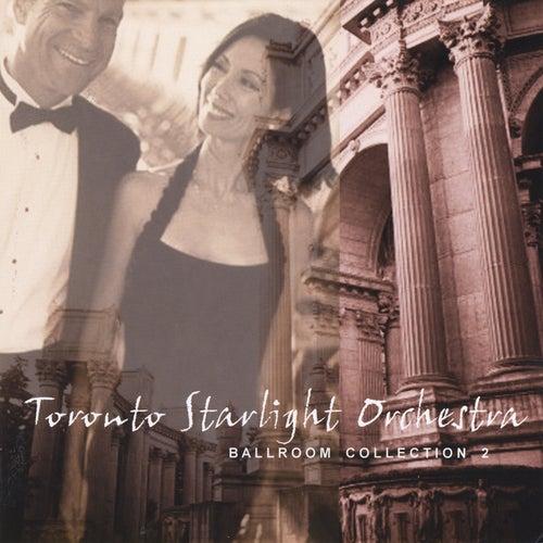 Ballroom Collection 2 by Toronto Starlight Orchestra