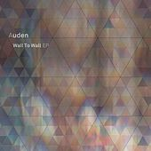 Wall to Wall EP by AuDen