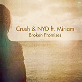 Broken Promises (feat. Miriam) - Single by Crush