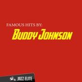 Famous Hits by Buddy Johnson de Buddy Johnson