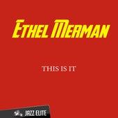 This Is It de Ethel Merman