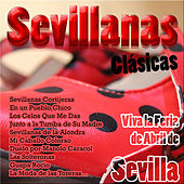 Sevillanas Clásicas: Viva la Feria de Abril de Sevilla de Various Artists