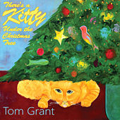 There's a Kitty Under the Christmas Tree by Tom Grant
