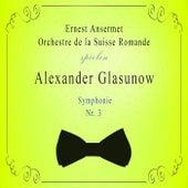 Orchestre de la Suisse Romande / Ernest Ansermet spielen: Alexander Glasunow: Symphonie Nr. 3 de Orchestre de la Suisse Romande
