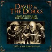 David & The Dorks: The 1970 Matrix Broadcast (Live) de Grateful Dead