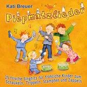 Piepmatzlieder - 25 frische Singhits für fröhliche Kinder zum Schaukeln, Trippeln, Stampfen & Zappeln by Kati Breuer