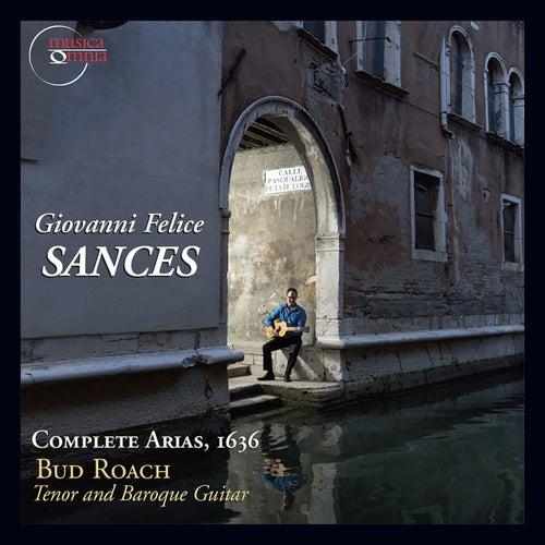 Sances: Complete Arias, 1636 by Bud Roach