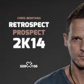 Chris Montana - Retrospect X Prospect 2K14 von Various Artists
