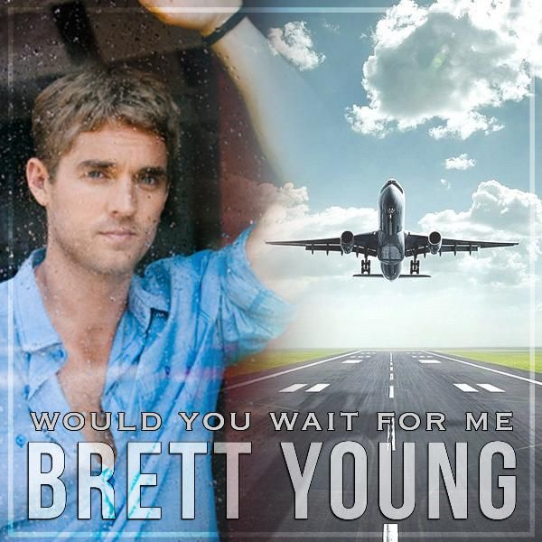 Ticket To L A Brett Young: Would You Wait For Me (Single) By Brett Young