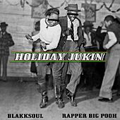 Holiday Jukin' by Rapper Big Pooh