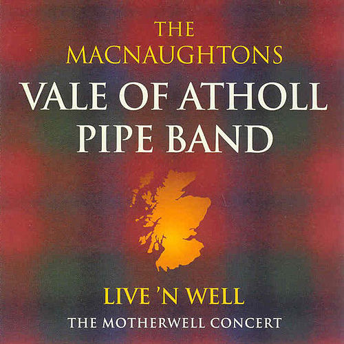 Live 'n Well: The Motherwell Concert by The Macnaughtons, Vale Of...
