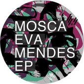 Eva Mendes EP by Mosca
