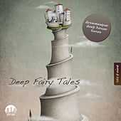 Deep Fairy Tales, Vol. 9 - Dreamesque Deep House Tunes von Various Artists