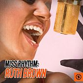 Miss Rhythm: Ruth Brown by Ruth Brown