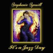 It's a Jazz Day by Stephanie Spruill