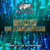 Rich in Paradise (Going Back to My Roots) de FPI Project