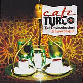 Café Turc (Tout l'arôme des stars de la pop turque) by Various Artists