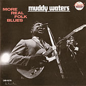 More Real Folk Blues by Muddy Waters