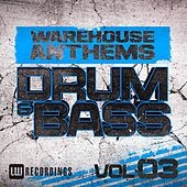 Warehouse Anthems: Drum & Bass, Vol. 3 - EP by Various Artists