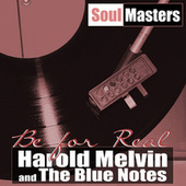 Soul Masters: Be For Real de Harold Melvin and The Blue Notes