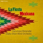 La Fiesta Mexicana by Osaka Shion Wind Orchestra