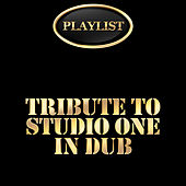 Tribute to Studio One in Dub Playlist de Various Artists