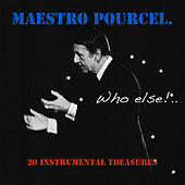 Maestro Pourcel: Who Else? by Franck Pourcel
