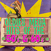 Oldies Mega Hits of the 50's & 60's by Various Artists