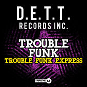 Trouble Funk Express by Trouble Funk