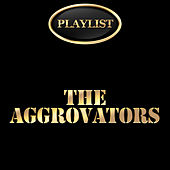 The Aggrovators Playlist de Various Artists