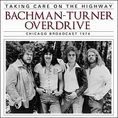 Taking Care on the Highway (Live) von Bachman-Turner Overdrive